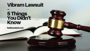 Vibram Lawsuit – 5 Things You Didn't Know